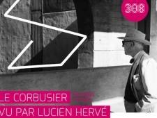 LE CORBUSIER VU PAR LUCIEN HERVÉ AU 308, MAISON DE L'ARCHITECTURE (BORDEAUX)